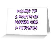 Nightmare Dressed Like a Daydream Greeting Card