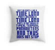 Aint No Party Like a Time Lord Party Throw Pillow