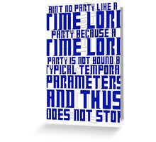 Aint No Party Like a Time Lord Party Greeting Card