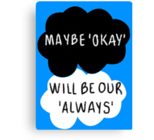Maybe 'Okay' Will Be Our 'Always' Canvas Print