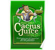 Master Sokka's Cactus Juice Poster