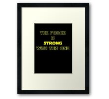 Star Wars - The Force Is Strong With This One - T-shirt Framed Print