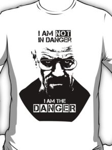 Breaking Bad - Heisenberg - I am the danger! T-shirt T-Shirt