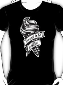 Too Cool... black and white T-Shirt