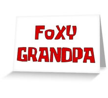 FOXY GRANDPA Greeting Card