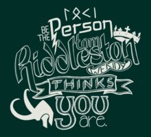 Be the person Tom Hiddleston thinks you are. by Rotae