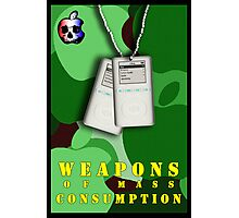 Weapons of Mass Consumption Photographic Print
