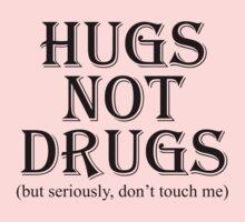 Hugs Not Drugs, White by Marissa Suto