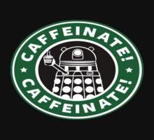 Caffeinate Dalek by tyroneredbubble