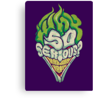 Why So Serious? - Joker Canvas Print