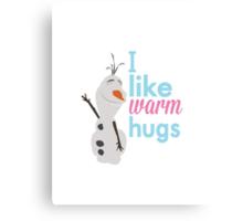 i like warm hugs.. olaf Canvas Print