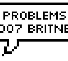 More Problems Than 2007 Britney  by MinorMishap