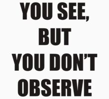 you see, but you don't observe by maxmenick
