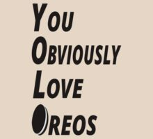 YOLO - You Obviously Love Oreos by coolfuntees