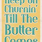 Lindy Lyrics - Keep On Churnin' (Till The Butter Comes) by chayground