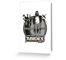 The Force Abides Greeting Card