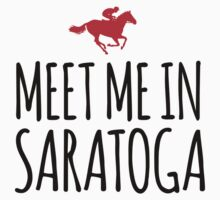 Awesome 'Meet me in Saratoga' Fun T-Shirt by Albany Retro
