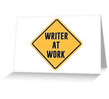 Writer at Work Working Caution Sign Greeting Card