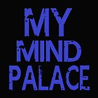 MY MIND PALACE by sophielamb