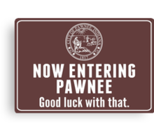 Now Entering Pawnee. Canvas Print