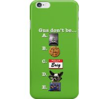 If only this had been on the S.A.T. iPhone Case/Skin