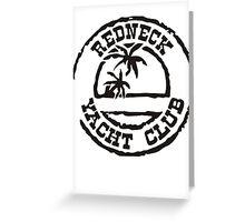 Redneck Yacht Club Greeting Card
