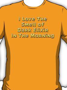 I Love The Smell of Dark Elixir T-Shirt