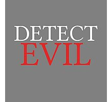 DETECT EVIL Photographic Print