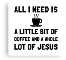 Coffee And Jesus Canvas Print