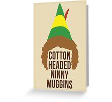 Cotton Headed Ninny Muggins Greeting Card