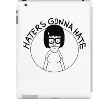 Tina... haters gonna hate iPad Case/Skin