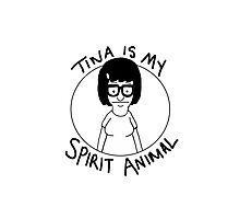 tina is my... spirit animal Photographic Print
