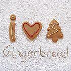 I love Christmas gingerbread by Sally Kate Yeoman