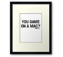 You Game On A Mac? How Cute Framed Print