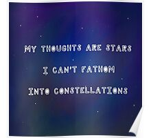 """My thoughts are stars I can't fathom into constellations"" - John Green, TFIOS Poster"