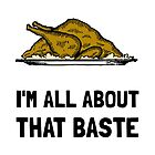 All About That Baste Thanksgiving Turkey by AmazingMart