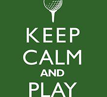 Keep calm and play golf by BevsandBecka