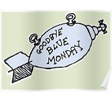 Goodbye Blue Monday Poster