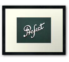 Perfect Prefect Framed Print