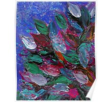 BLOOMING BEAUTIFUL 3 Rich Deep Blue Magenta Fuchsia Pink Red Green Floral Abstract Textural Impasto Flowers Acrylic Painting Nature Garden Poster