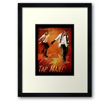The Amazing Tap Man! Framed Print