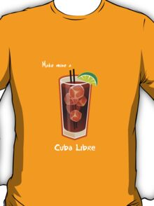 Make mine a Cuba Libre T-Shirt