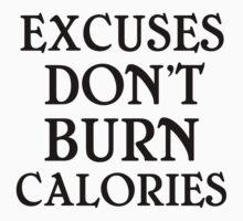 EXCUSES DON'T BURN CALORIES Kids Clothes