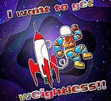 I Want to Get Weightless! by PETER GROSS