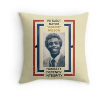 "RE-ELECT MAYOR ""GOLDIE"" WILSON Throw Pillow"