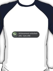 Achievement Unlocked - 20G Got a life T-Shirt