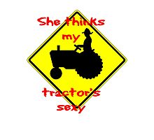 She thinks my Tractors Sexy Photographic Print