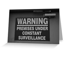 Constant Surveillance - B&W Greeting Card