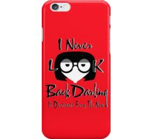 I Never Look Back Darling iPhone Case/Skin