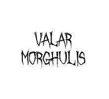 Valar Morghulis by BeckyGee